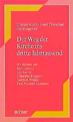 Der Weg der Kirche ins 3. Jahrtausend von Koch,  Günter, Pretscher,  Josef