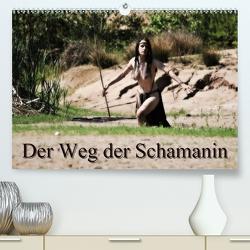 Der Weg der Schamanin (Premium, hochwertiger DIN A2 Wandkalender 2021, Kunstdruck in Hochglanz) von Lee,  Juri