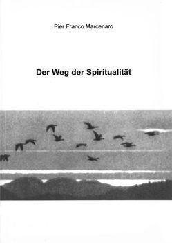 Der Weg der Spiritualität von Gall,  Ute, Gorek,  Ursula, Marcenaro,  Pier Franco, Wacker-Purkert,  Elke