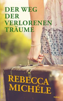 Der Weg der verlorenen Träume von Michéle,  Rebecca