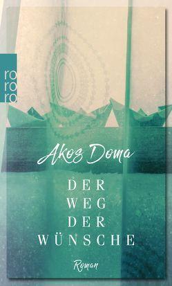 Der Weg der Wünsche von Doma,  Akos