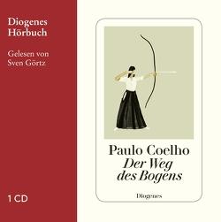 Der Weg des Bogens von Coelho,  Paulo, Görtz,  Sven, Meyer-Minnemann,  Maralde