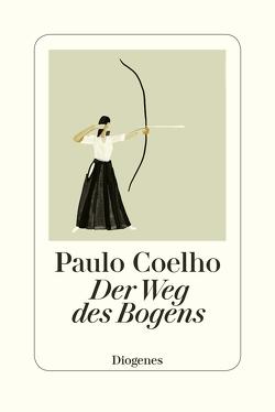 Der Weg des Bogens von Coelho,  Paulo, Meyer-Minnemann,  Maralde, Niemann,  Christoph