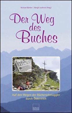 Der Weg des Buches von Bünker,  Michael, Leuthold,  Margit, Matouschek,  Hilde