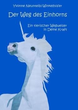 Der Weg des Einhorns von Neunteibl-Winkelhofer,  Yvonne