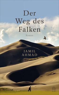 Der Weg des Falken von Ahmad,  Jamil, Bandini,  Giovanni und Ditte