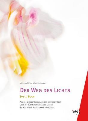 Der Weg des Lichts von Jeiler-Heitmann,  Waltraud C