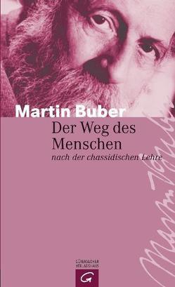 Der Weg des Menschen nach der chassidischen Lehre von Buber,  Martin, Goes,  Albrecht