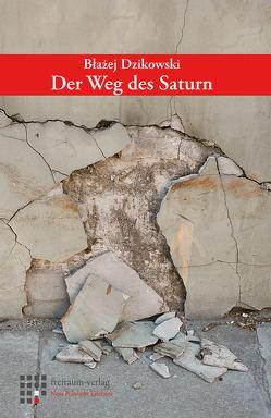 Der Weg des Saturn von Dzikowski,  Blazej, Schulz,  Paulina