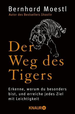 Der Weg des Tigers von Moestl,  Bernhard