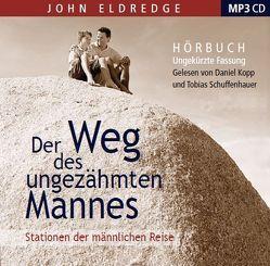 Der Weg des ungezähmten Mannes von Baum,  Markus, Eldredge,  John, Kopp,  Daniel, Schuffenhauer,  Tobias