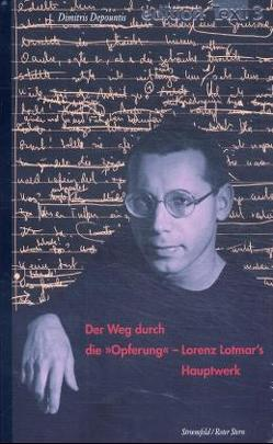 """Der Weg durch die """"Opferung"""". Lorenz Lotmars Hauptwerk von Depountis,  Dimitris"""