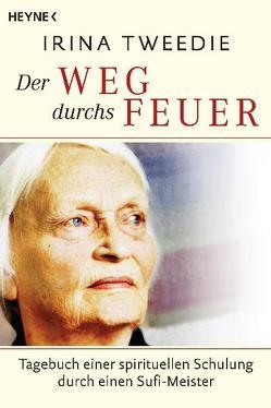 Der Weg durchs Feuer von Reinhardt,  Sabine, Tweedie,  Irina