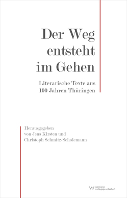 Der Weg entsteht im Gehen von Kirsten,  Jens, Schmitz-Scholemann,  Christoph