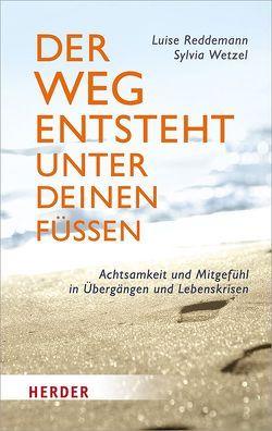 Der Weg entsteht unter deinen Füßen von Krause,  Annette, Reddemann,  Luise, Stoll,  Barbara, Wetzel,  Sylvia