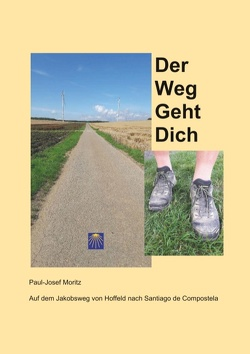 Der Weg Geht Dich von Moritz,  Paul-Josef