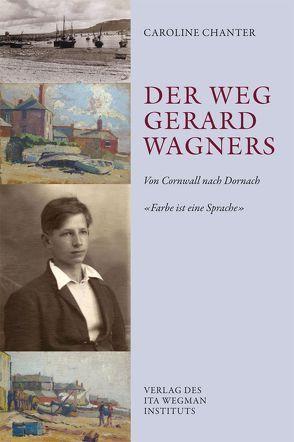 Der Weg Gerard Wagners von Chanter,  Caroline