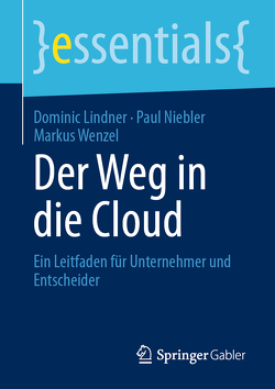 Der Weg in die Cloud von Lindner,  Dominic, Niebler,  Paul, Wenzel,  Markus