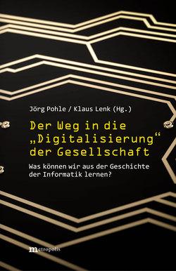 """Der Weg in die """"Digitalisierung"""" der Gesellschaft von Lenk,  Klaus, Pohle,  Jörg"""