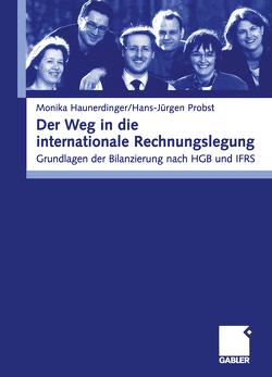 Der Weg in die internationale Rechnungslegung von Haunderdinger,  Monika, Probst,  Hans-Jürgen