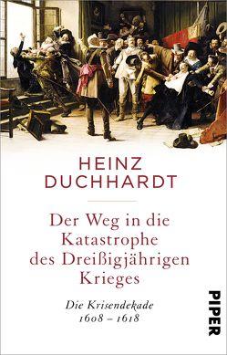 Der Weg in die Katastrophe des Dreißigjährigen Krieges von Duchhardt,  Heinz