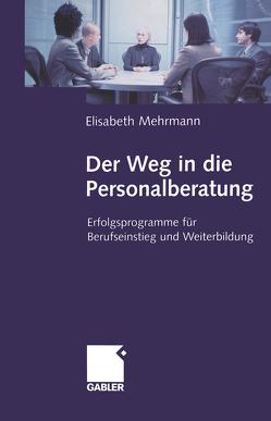 Der Weg in die Personalberatung von Mehrmann,  Elisabeth