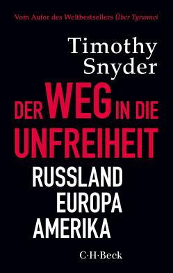 Der Weg in die Unfreiheit von Höber,  Ulla, Roller,  Werner, Snyder,  Timothy