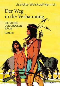 Der Weg in die Verbannung von Welskopf-Henrich,  Liselotte