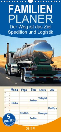Der Weg ist das Ziel. Ein Kalender für Spedition und Logistik – Familienplaner hoch (Wandkalender 2019 , 21 cm x 45 cm, hoch) von Lehmann (Hrsg.),  Steffani