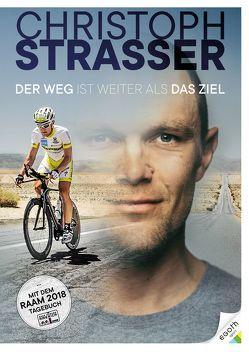 Der Weg ist weiter als das Ziel von Strasser,  Christoph