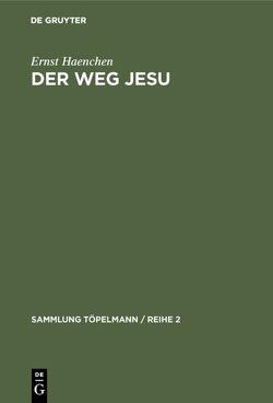 Der Weg Jesu von Haenchen,  Ernst