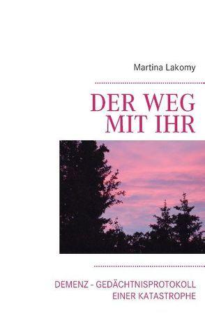Der Weg mit ihr von Lakomy,  Martina