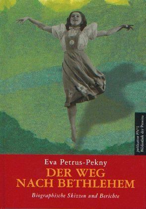 Der Weg nach Betlehem von Petrus-Pekny,  Eva, Picha,  Adelheid