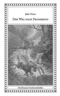 Der Weg nach Frankreich von Hermle,  Gudrun, Krauth,  Bernhard, Roux,  George, Schulz,  Sven-Roger, Verne,  Jules
