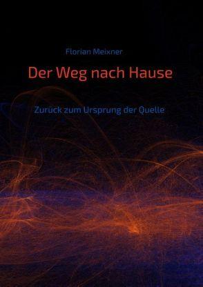 Der Weg nach Hause von Meixner,  Florian