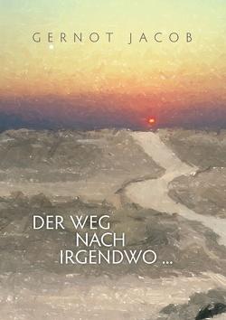 Der Weg nach irgendwo … von Hoffmann,  Gisela, Jacob,  Gernot