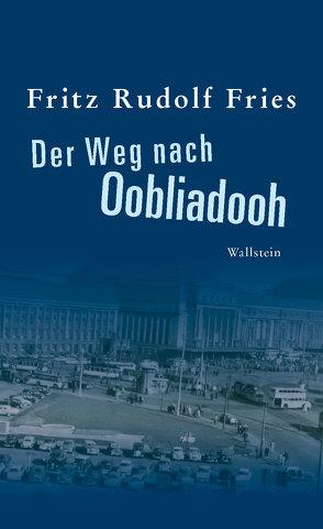 Der Weg nach Oobliadooh von Fries,  Fritz Rudolf