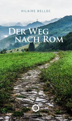 Der Weg nach Rom von Belloc,  Hilaire, Gertrud,  Jahn