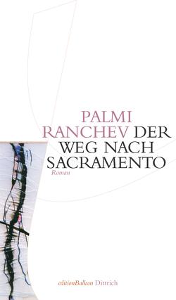 Der Weg nach Sacramento von Evert,  Nellie, Evert,  Roumen, Ranchev,  Palmi, Sitzmann,  Alexander
