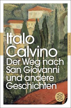 Der Weg nach San Giovanni und andere Geschichten von Calvino,  Italo, Kroeber,  Burkhart