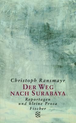 Der Weg nach Surabaya von Ransmayr,  Christoph