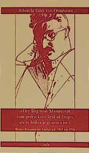 Der Weg vom Manuscript zum gedruckten Text ist länger, als er bisherje gewesen ist von Olenhusen,  Albrecht G von