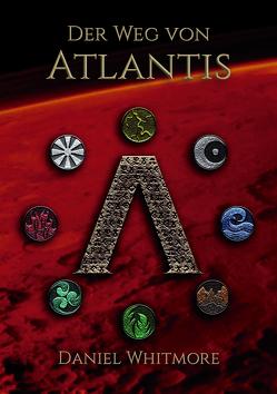 Der Weg von Atlantis von Whitmore,  Daniel