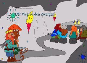 Der Weg zu den Zwergen von Kalm,  Eva von, Wagner,  Claudia