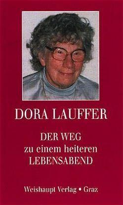 Der Weg zu einem heiteren Lebensabend von Lauffer,  Dora