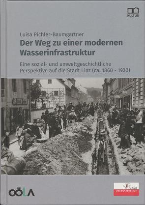 Der Weg zu einer modernen Wasserinfrastruktur von Oö. Landesarchiv, Pichler-Baumgartner,  Luisa