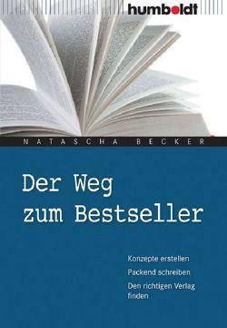 Der Weg zum Bestseller von Becker,  Natascha