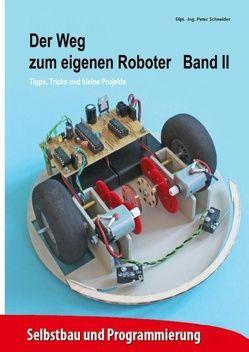 Der Weg zum eigenen Roboter von Schneider,  Peter