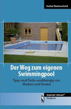 Der Weg zum eigenen Swimmingpool von Rüschenschmidt,  Norbert