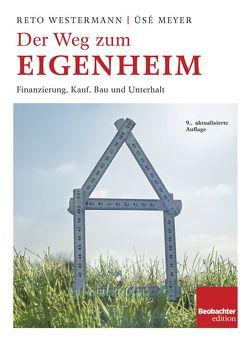 Der Weg zum Eigenheim von Meyer,  Üsé, Reto,  Westermann